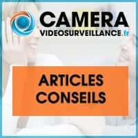 articles conseils vidéosurveillance