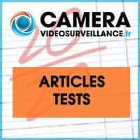articles tests caméras vidéosurveillance